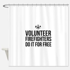 Volunteer firefighters free Shower Curtain