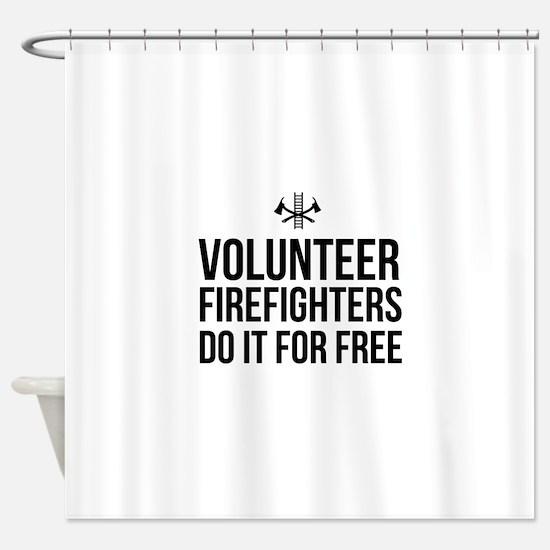 Volunteer firefighters free Shower Curtain