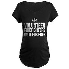 Volunteer firefighters free Maternity T-Shirt