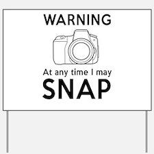 Warning may snap photographer Yard Sign