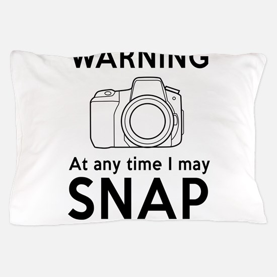 Warning may snap photographer Pillow Case
