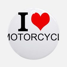 I Love Motorcycles Ornament (Round)