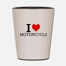 I Love Motorcycles Shot Glass