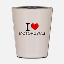 I Love Motorcycles Shot Glass