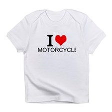 I Love Motorcycles Infant T-Shirt
