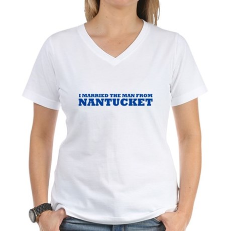 CafePress - I Married The Man From Nantucket Women's V-Neck T-