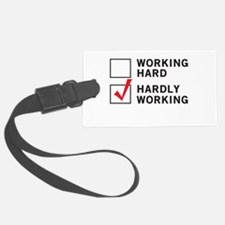 working hard hardly working Luggage Tag