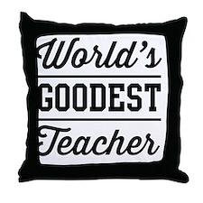 World's goodest teacher Throw Pillow