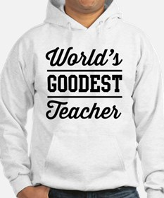 World's goodest teacher Hoodie