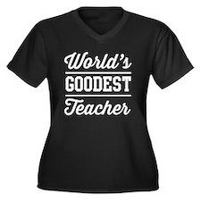 World's goodest teacher Plus Size T-Shirt