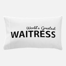 World's greatest waitress Pillow Case
