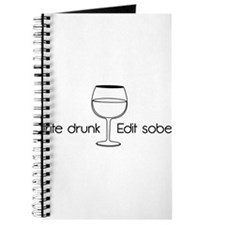 Write drunk, edit sober Journal