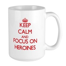 Keep Calm and focus on Heroines Mugs