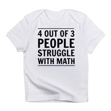4 out of 3 struggle with math Infant T-Shirt