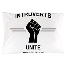 Introverts Unite Individually Pillow Case
