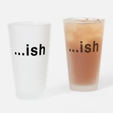 ...ish Drinking Glass