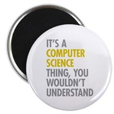 "Its A Computer Science Thi 2.25"" Magnet (100 pack)"