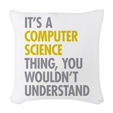Its A Computer Science Thing Woven Throw Pillow