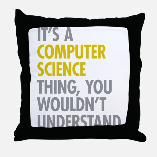 Its A Computer Science Thing Throw Pillow