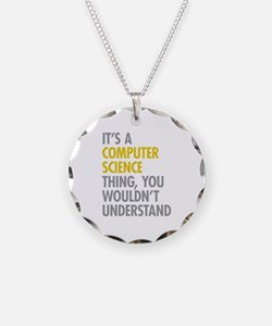 Its A Computer Science Thing Necklace