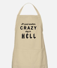 It's just another CRAZY day in HELL Apron