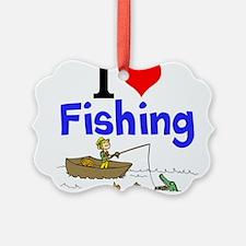 I Love Fishing Ornament