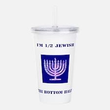 Funny Im 1/2 Jewish, Acrylic Double-Wall Tumbler