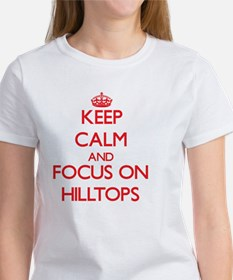 Keep Calm and focus on Hilltops T-Shirt