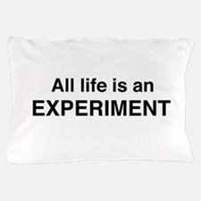 All life is an experiment Pillow Case