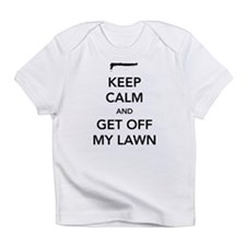 Keep Calm And Get Off My Lawn Infant T-Shirt