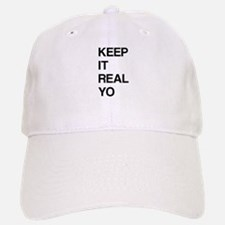 Keep It Real Yo Baseball Baseball Baseball Cap