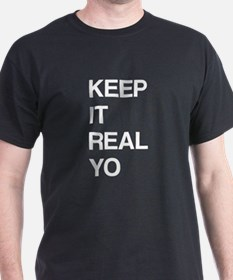 Keep It Real Yo T-Shirt