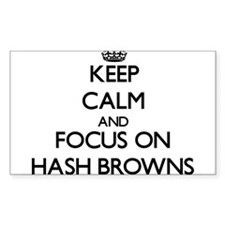 Keep Calm and focus on Hash Browns Decal