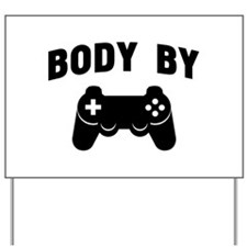 Body by gaming Yard Sign