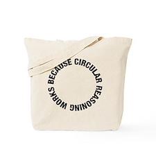Circular reasoning works Tote Bag