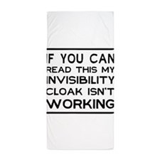 Invisibility cloak not working Beach Towel