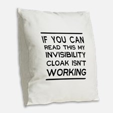 Invisibility cloak not working Burlap Throw Pillow