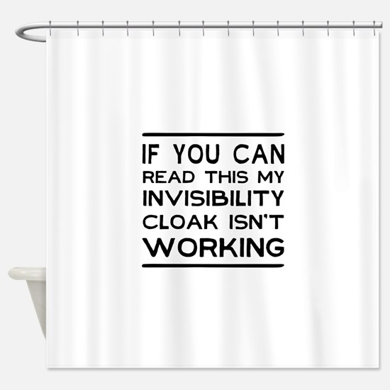 Invisibility cloak not working Shower Curtain