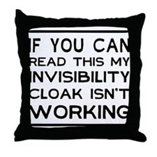 Invisibility cloak not working Throw Pillow