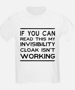 Invisibility cloak not working T-Shirt