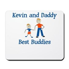 Kevin & Daddy - Best Buddies Mousepad