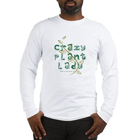 Crazy Plant Lady Long Sleeve T-Shirt