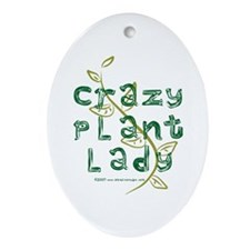 Crazy Plant Lady Oval Ornament