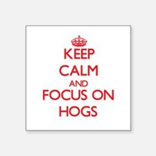 Keep Calm and focus on Hogs Sticker