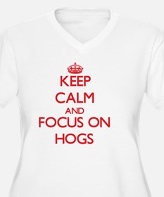 Keep Calm and focus on Hogs Plus Size T-Shirt