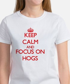 Keep Calm and focus on Hogs T-Shirt
