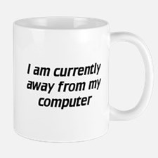 Away from computer Mugs
