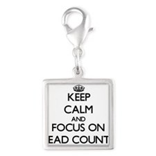 Keep Calm and focus on Head Counts Charms