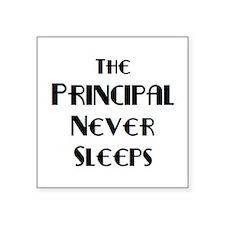 "principal never sleeps Square Sticker 3"" x 3"""