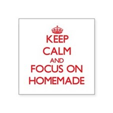 Keep Calm and focus on Homemade Sticker